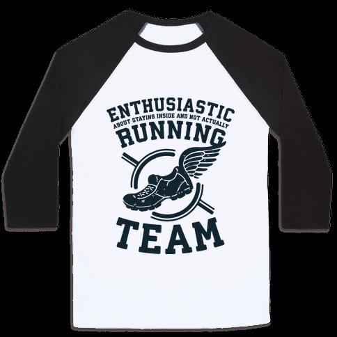 Enthusiastic Running Team Baseball Tee