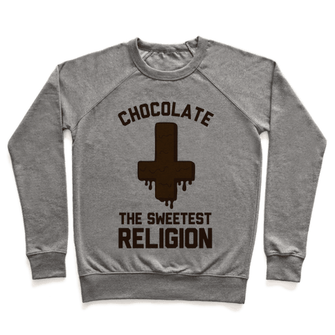 Chocolate the Sweetest Religion Pullover
