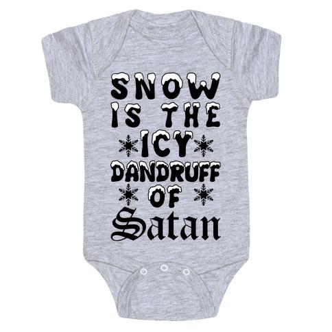 Snow Is The Icy Dandruff Of Satan Baby Onesy
