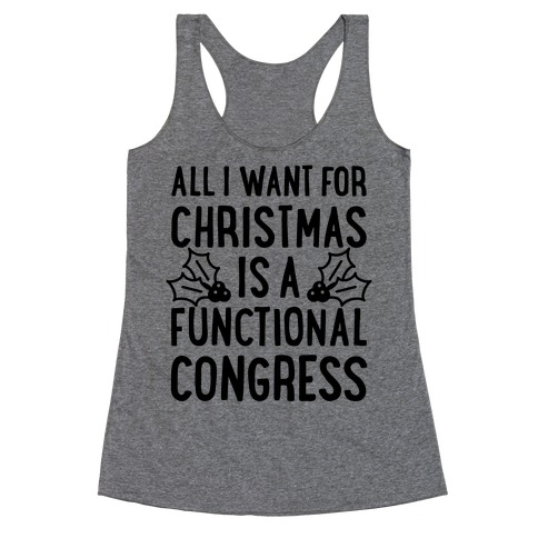 All I Want For Christmas Is A Functional Congress Racerback Tank Top