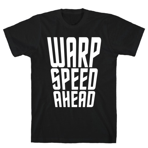 Warp Speed Ahead Mens T-Shirt