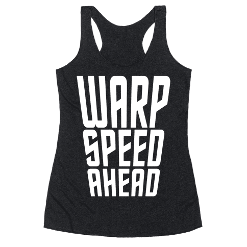 Warp Speed Ahead Racerback Tank Top