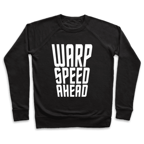 Warp Speed Ahead Pullover