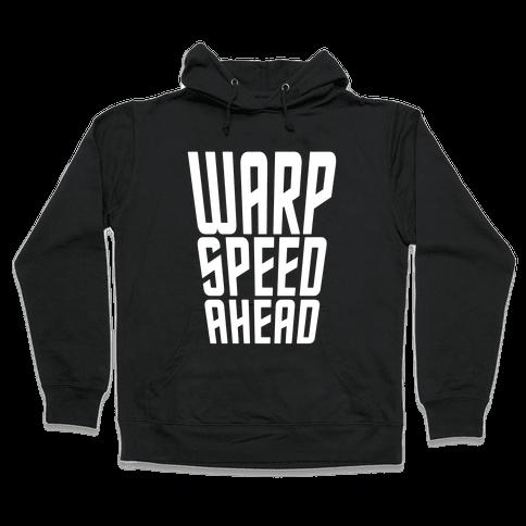Warp Speed Ahead Hooded Sweatshirt