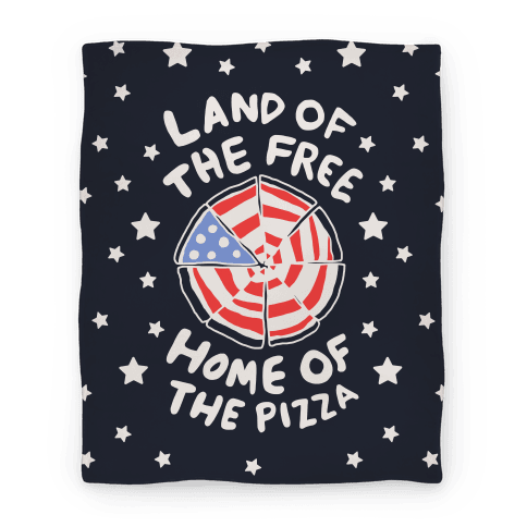 Land of the Free, Home of the Pizza Blanket