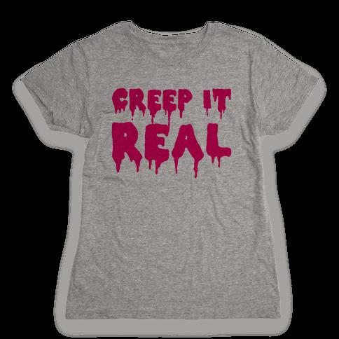 Creep It Real (Pink) Womens T-Shirt