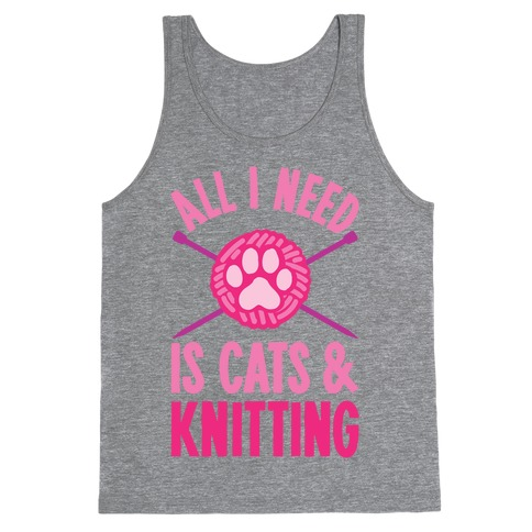 All I Need Is Cats & Knitting Tank Top