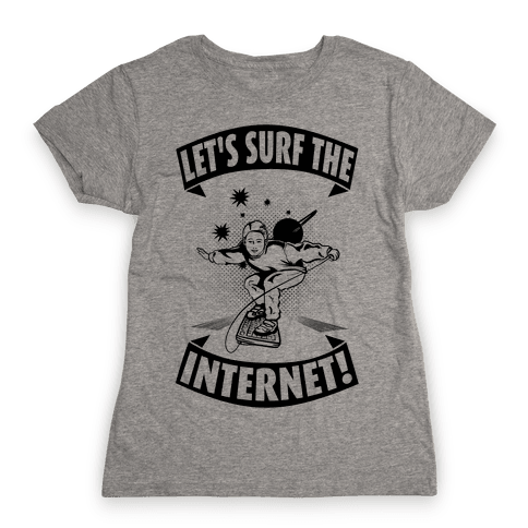 Let's Surf the Internet!  Womens T-Shirt