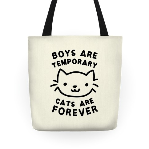 Boys Are Temporary Cats Are Forever Tote