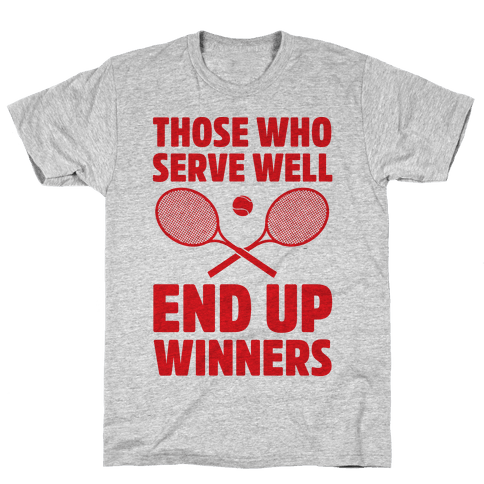 Those Who Serve Well End Up Winners
