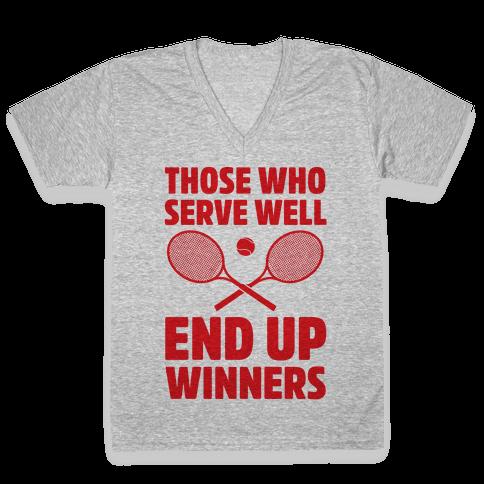 Those Who Serve Well End Up Winners V-Neck Tee Shirt