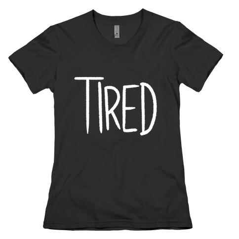 Tired Womens T-Shirt