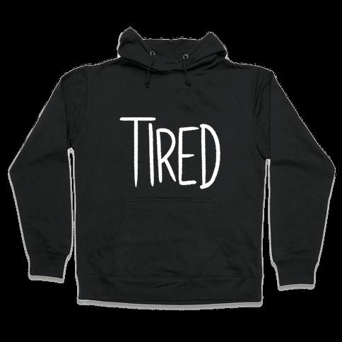 Tired Hooded Sweatshirt