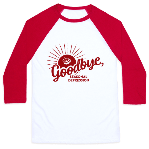 Goodbye, Seasonal Depression Baseball Tee