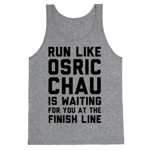 Run Like Osric Chau Is Waiting For You At The Finish Line Tank Top