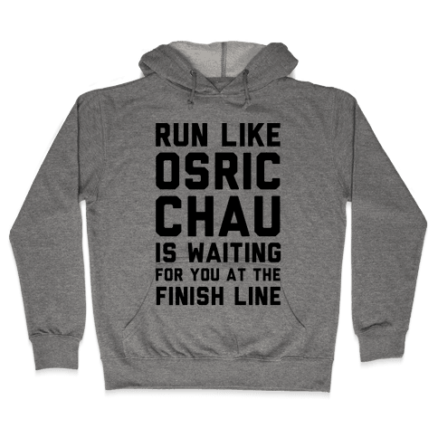 Run Like Osric Chau Is Waiting For You At The Finish Line Hooded Sweatshirt