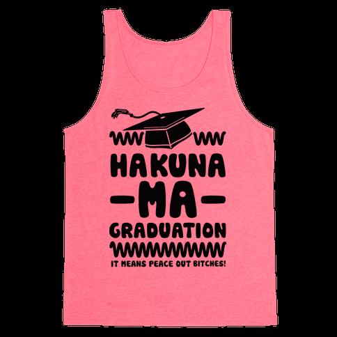Hakuna Ma Graduation Tank Top
