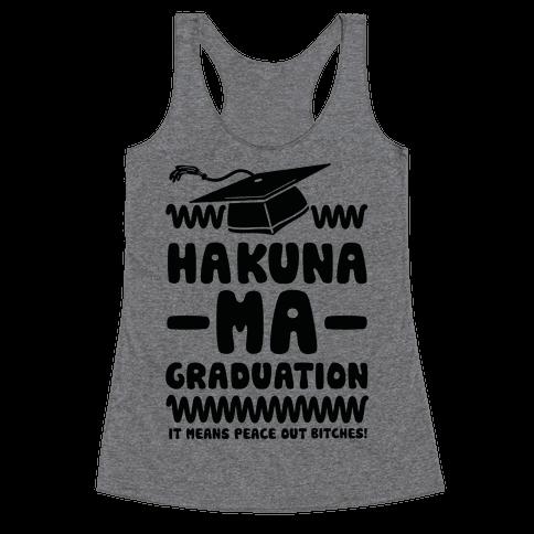 Hakuna Ma Graduation Racerback Tank Top