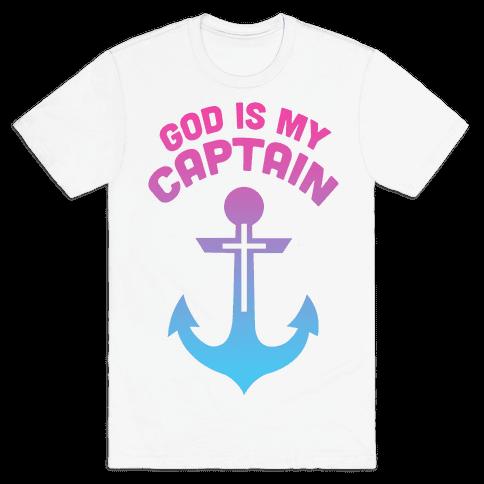 God is My Captain Mens T-Shirt