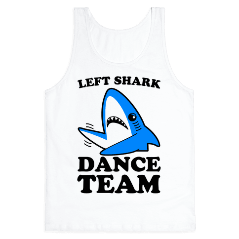 Left Shark Dance Team Tank Top