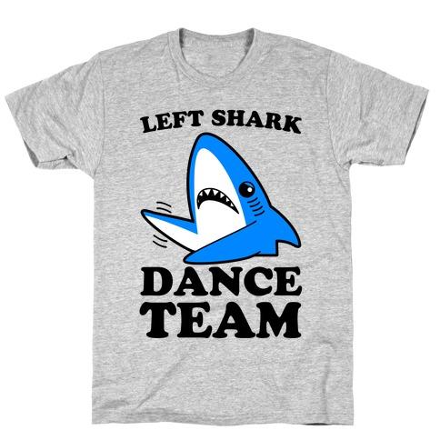 Left Shark Dance Team T-Shirt