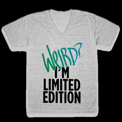 Weird? I'm Limited Edition V-Neck Tee Shirt