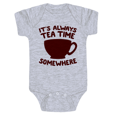 It's Always Tea Time Somewhere Baby Onesy