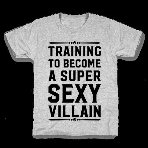 Training to Become a Super Sexy Villain Kids T-Shirt
