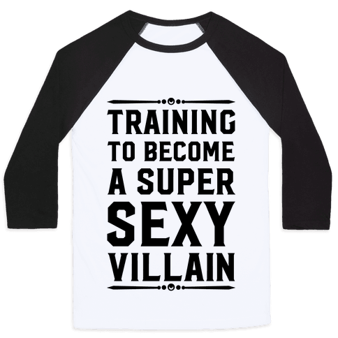Training to Become a Super Sexy Villain Baseball Tee