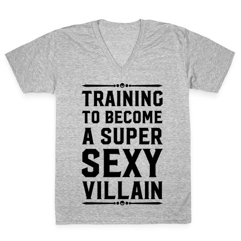 Training to Become a Super Sexy Villain V-Neck Tee Shirt