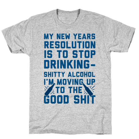 My New Years Resolution Is To Stop Drinking Mens T-Shirt