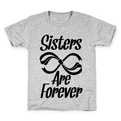 Sisters Are Forever Kids T-Shirt