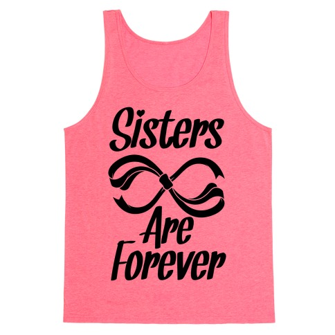 Sisters Are Forever Tank Top