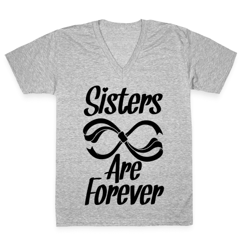 Sisters Are Forever V-Neck Tee Shirt