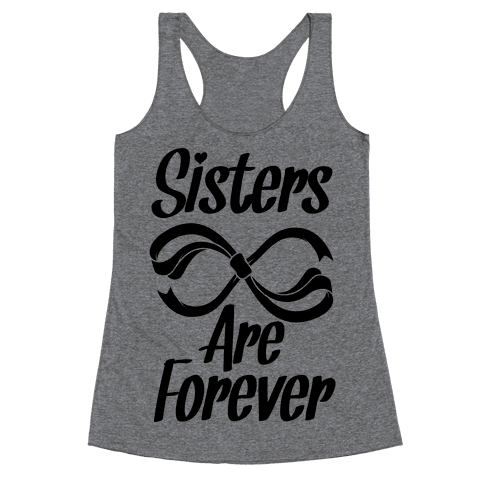 Sisters Are Forever Racerback Tank Top