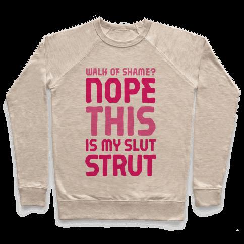 Walk Of Shame? Nope, This Is My Slut Strut Pullover