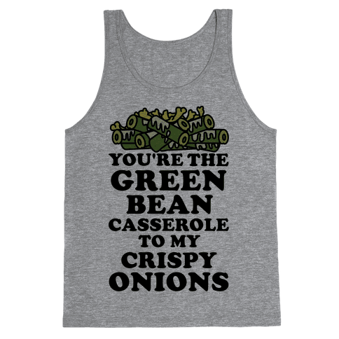 You're the Green Bean Casserole Tank Top