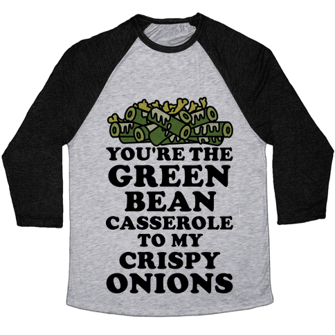 You're the Green Bean Casserole Baseball Tee