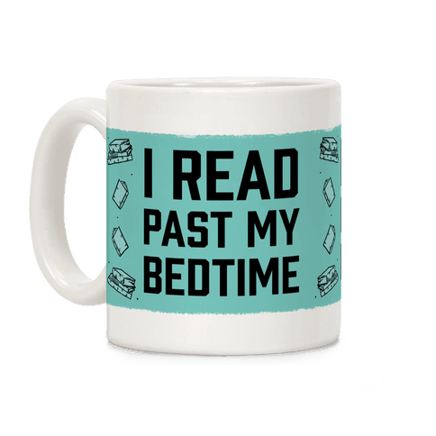 I Read Past My Bedtime Coffee Mug