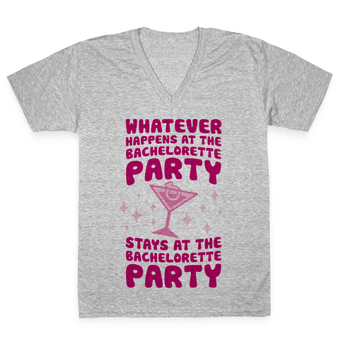 What Happens At The Bachelorette Party V-Neck Tee Shirt