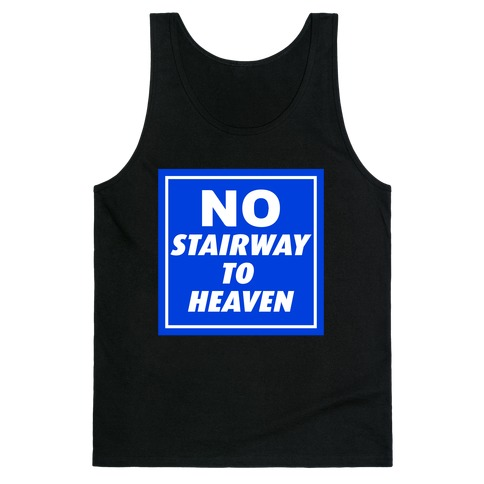 No Stairway To Heaven Tank Top