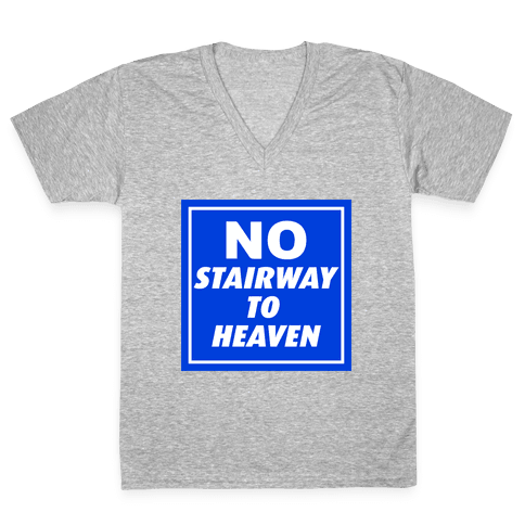 No Stairway To Heaven V-Neck Tee Shirt