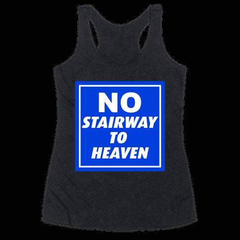 No Stairway To Heaven Racerback Tank Top