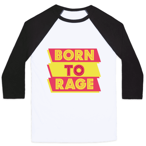 Born To Rage Baseball Tee