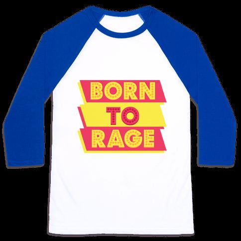 Born To Rage Baseball Tee
