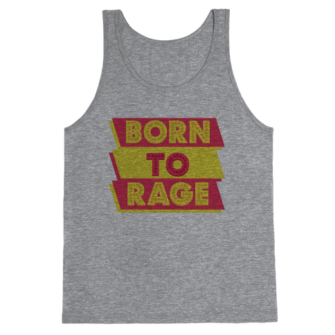 Born To Rage Tank Top
