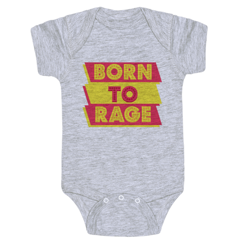Born To Rage Baby Onesy