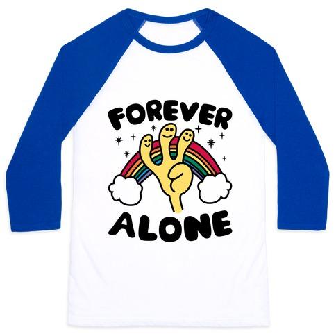 Forever Alone Baseball Tee