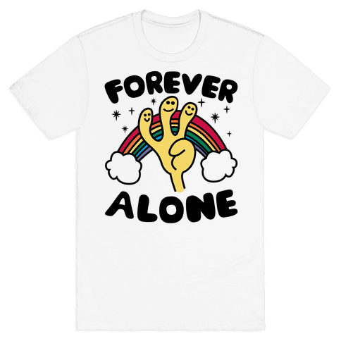 Forever Alone Mens T-Shirt