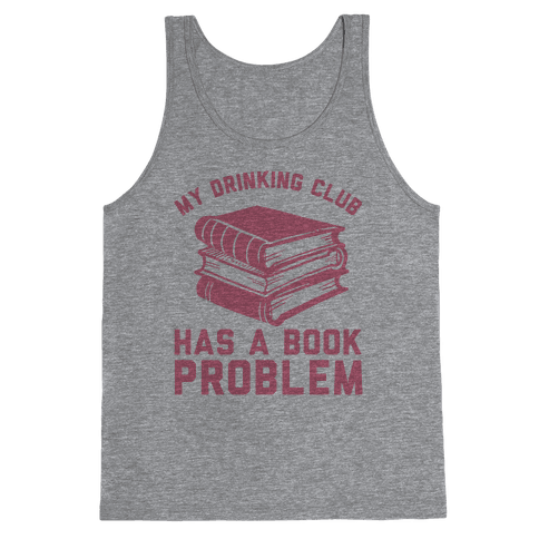 My Drinking Club Has A Book Problem Tank Top